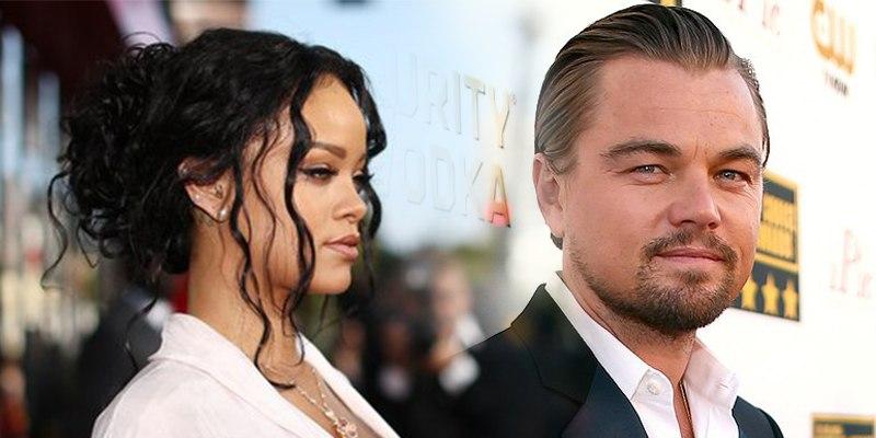 Леонардо Ди Каприо и Рианна в отношениях?