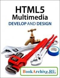 Книга HTML5 Multimedia: Develop and Design.