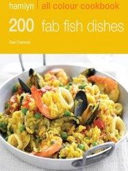 Книга 200 Fab Fish Dishes (Hamlyn All Colour Cookbooks)