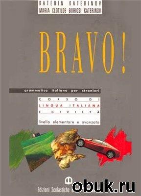 Bravo! Grammatica Italiana Per Stranieri