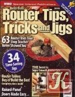 Журнал Wood Magazine - Router Tips Tricks and Jigs Работа с ручным фрезером