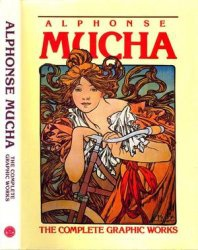 Книга Alphonse Mucha: The Complete Graphic Works