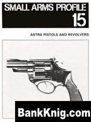 Книга Astra Pistols & Revolvers [Small Arms Profile 15]
