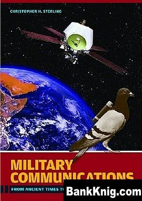 Книга Military Communications: From Ancient Times to the 21st Century