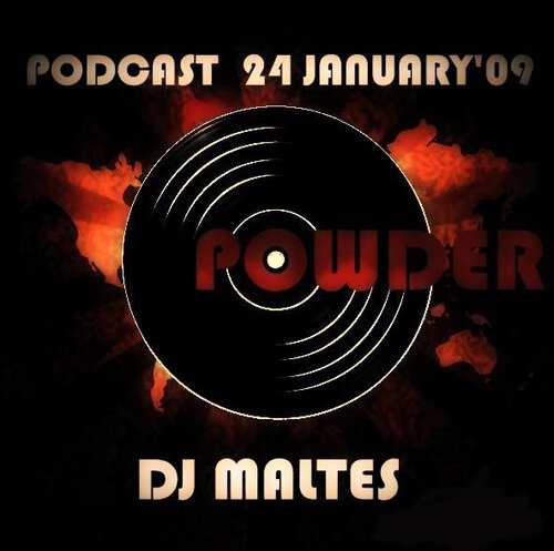 DJ MALTES - POWDER - PODCAST 24 JANUARY'09