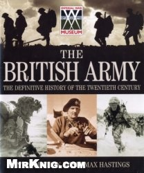 Книга The British Army: The Definitive History of the Twentieth Century