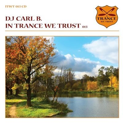 In Trance We Trust 013 (Mixed by DJ Carl B) (2009)