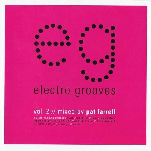 Electro Grooves Vol.2 Mixed By Pat Farell (SIRPHO6 ...