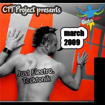 CTT - Just Electro (Tecktonik) - March 2009