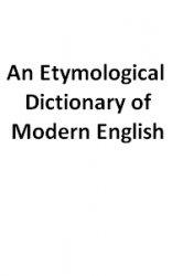 Книга An Etymological Dictionary of Modern English