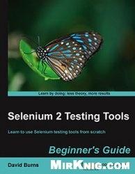 Selenium 2 Testing Tools: Beginners Guide