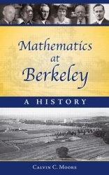 Книга Mathematics at Berkeley: A History