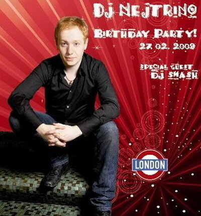 Club LONDON: Happy Birthday Dj Nejtrino