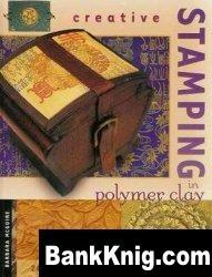 Книга Creative Stamping in Polymer Clay pdf 15,25Мб