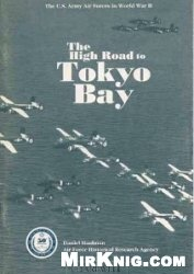 Книга High Road to Tokyo Bay: The AAF in the Asiatic-Pacific Theater