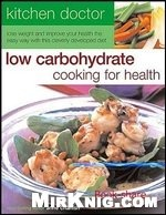 Книга Kitchen Doctor: Low Carbohydrate Cooking