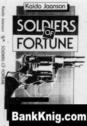 Книга Soldiers of fortune: Swedish and Danish volunteers in the Estonian civil war, 1918-1920