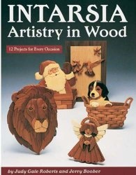 Книга Intarsia: Artistry In Wood: 12 Projects for Every Occasion