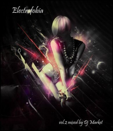Electrofobia vol.2 - mixed by Dj Market