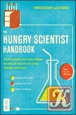 Книга The Hungry Scientist Handbook: Electric Birthday Cakes, Edible Origami, and Other DIY Projects for Techies, Tinkerers, and Foodies