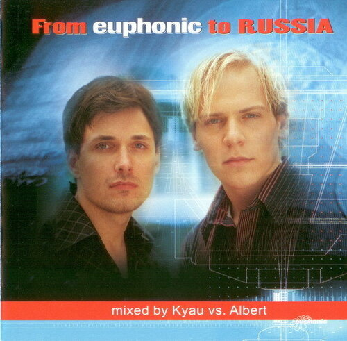 From euphonic to Russia, mixed by Kyau vs. Albert  ...