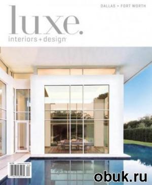 Книга LUXE Interiors + Design - Spring 2011 (Dallas + Fort Worth)