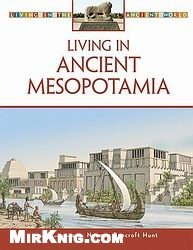 Living in Ancient Mesopotamia (Living in the Ancient World
