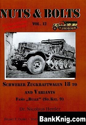 Книга Schwerer Zugkraftwagen 18 To And Variants Famo 'Bulle' ( Sd.Kfz. 9 )