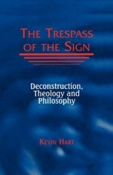 Книга The Trespass of the Sign: Deconstruction, Theology, and Philosophy (Perspectives in Continental Philosophy)