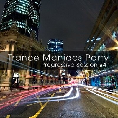 Trance Maniacs Party: Progressive Session #4