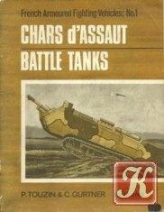 Книга Chars d'Assaut Battle Tanks (French Armoured Fighting Vehicles 01)