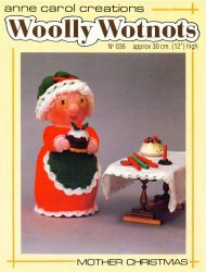 Anne Carol Creations. Woolly Wotnots № 036. Mother Christmas