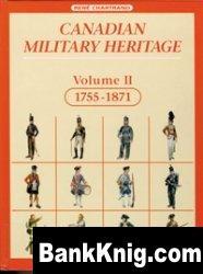 Книга Canadian Military Heritage. Vol. 2. 1755-1871 pdf 31Мб