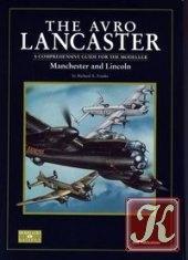 Книга The Avro Lancaster, Manchester and Lincoln: A Comprehensive Guide for the Modeller (SAM Modellers Datafile 4)