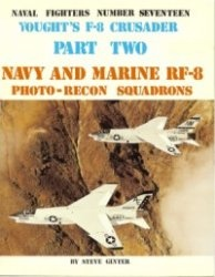Книга Vought's F-8 Crusader. Part Two: Navy and Marine RF-8 Photo-Recon Squadrons (Naval Fighters Series No 17)