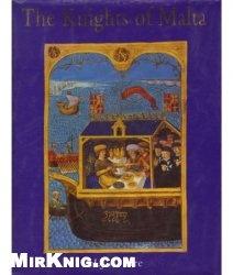 Книга The Knights of Malta