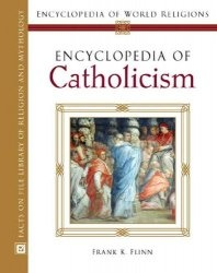 Книга Encyclopedia of Catholicism (Encyclopedia of World Religions)