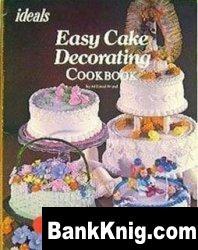 Книга Easy Cake Decorating Cookbook pdf 11,31Мб