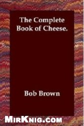 Книга The Complete Book of Cheese