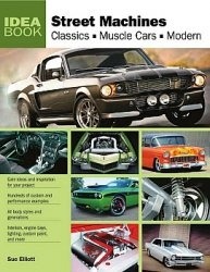 Книга Street Machines: Classics, Muscle Cars, Modern