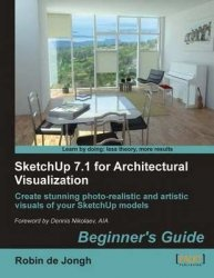 Книга SketchUp 7.1 for Architectural Visualization: Beginner's Guide
