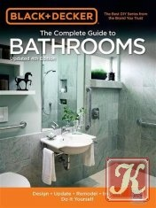 Книга Книга Black & Decker. The Complete Guide to Bathrooms. Updated 4 Edition