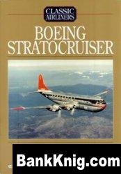 Книга Boeing Stratocruiser (Classic Airliners) pdf в rar 21,93Мб