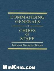 Книга Commanding Generals and Chiefs of Staff, 1775–2010