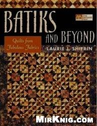 Книга Batiks and Beyond: 22 Quilts from Fabulous Fabrics