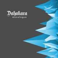 Dahakara > Monologue  (2016)
