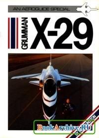 Книга Grumman X-29 (Aeroguide Special).