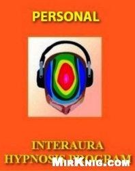Интераура. Развитие интеллекта (гипнотическая сессия)