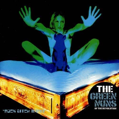 Green Nuns Of The Revolution - Rock Bitch Mafia (c ...