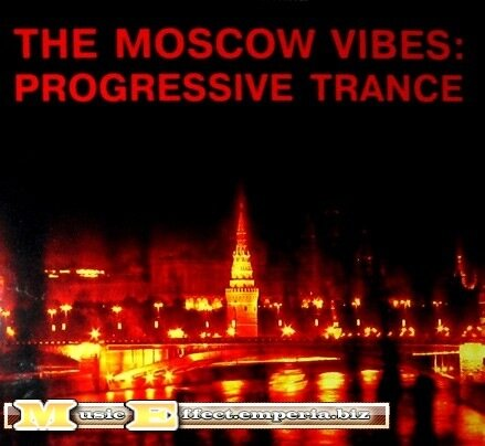 The Moscow Vibes Progressive Trance [2008]